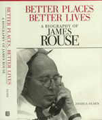 Better Places Better Lives – A Biography of James Rouse