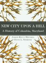 New City Upon A Hill: A History of Columbia, Maryland