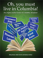 Oh, you must live in Columbia! The origins of place names in Columbia Maryland